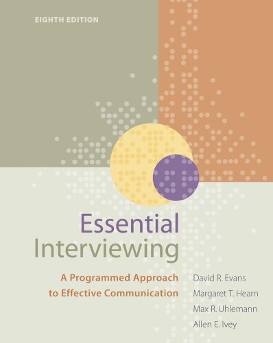 Essential Interviewing: A Programmed Approach to Effective Communication - 8th Edition