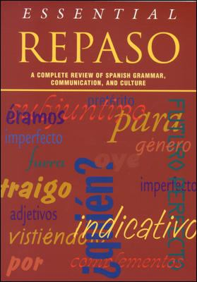 Essential Repaso: A Complete Review of Spanish Grammar, Communication, and Culture 9780844274102