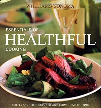 Essentials of Healthful Cooking: Recipes and Techniques for Wholesome Home Cooking 9780848728649