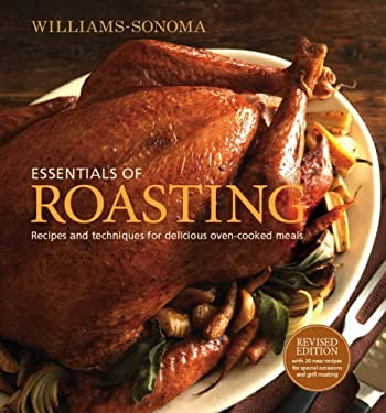 Essentials of Roasting: Recipes and Techniques for Delicious Oven-Cooked Meals 9780848733001