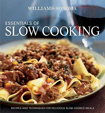 Essentials of Slow Cooking: Delicious New Recipes for Slow Cookers and Braisers 9780848732592