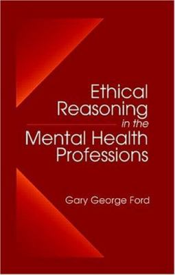 Ethical Reasoning in the Mental Health Professions 9780849320774