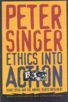 Ethics Into Action: Henry Spira and the Animal Rights Movement 9780847697533