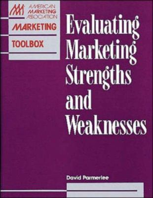 Evaluating Marketing Strengths and Weaknesses 9780844235783
