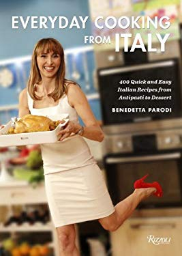 Everyday Cooking from Italy: 400 Quick and Easy Recipes 9780847842667