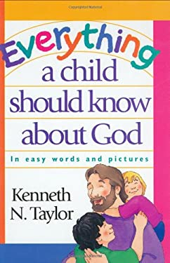 Everything a Child Should Know about God 9780842300070