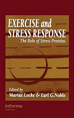 Exercise and Stress Response: The Role of Stress Proteins 9780849304583