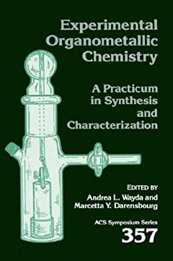 Experimental Organometallic Chemistry: A Practicum in Synthesis and Characterization