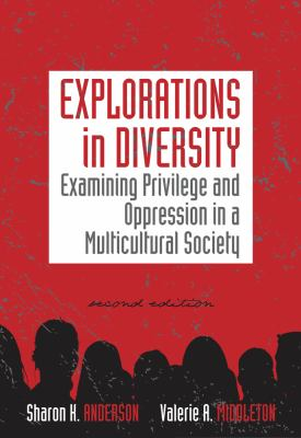 Explorations in Diversity: Examining Privilege and Oppression in a Multicultural Society 9780840032157
