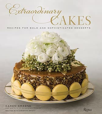 Extraordinary Cakes: Recipes for Bold and Sophisticated Desserts 9780847858088