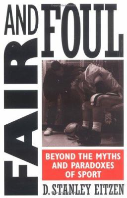 Fair and Foul: Beyond the Myths and Paradoxes of Sport 9780847691708
