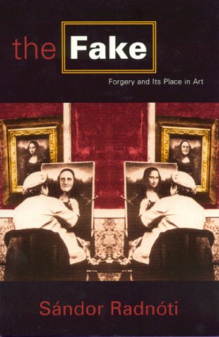 The Fake: Forgery and Its Place in Art 9780847692064