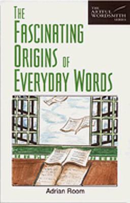 Fascinating Origins of Everyday Words 9780844209104
