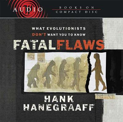 Fatal Flaws: What Evolutionists Don't Want You to Know 9780849963759