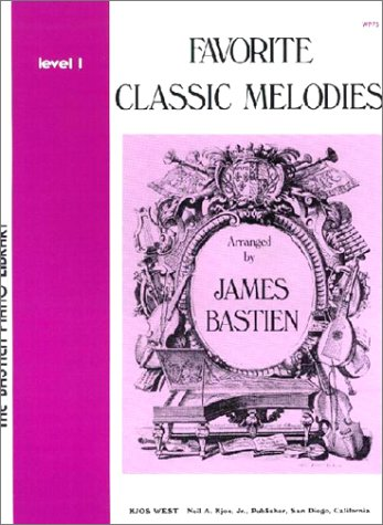 Favorite Classic Melodies, Arranged by James Bastien - Level 1 (The Bastien Piano Library, Level 1)