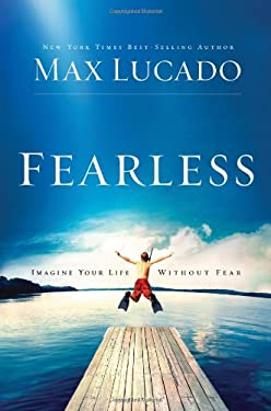 Fearless: Imagine Your Life Without Fear 9780849921391