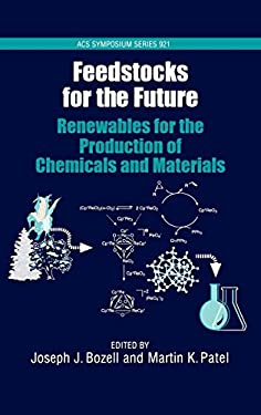 Feedstocks for the Future: Renewables for the Production of Chemicals and Materials 9780841239340