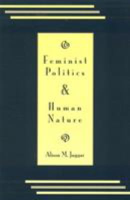 Feminist Politics and Human Nature (Philosophy and Society) 9780847672547