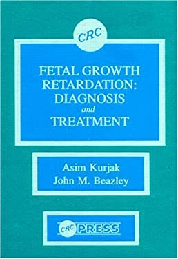Fetal Growth Retardation: Diagnosis and Treatment 9780849347658