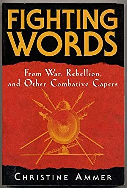 Fighting Words: From War, Rebellion, and Other Combative Capers 9780844202853