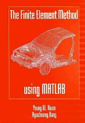 The Finite Element Method Using MATLAB 9780849396533