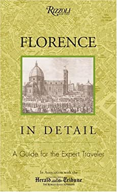 Florence in Detail: A Guide for the Expert Traveler 9780847825356