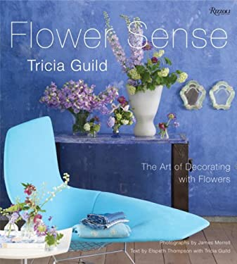 Flower Sense: The Art of Decorating with Flowers 9780847831302
