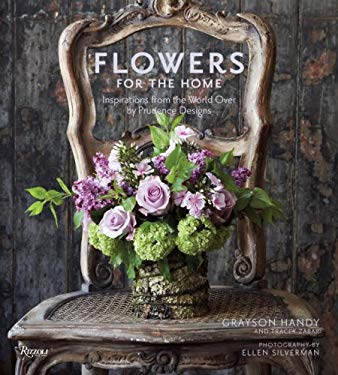 Flowers for the Home: Inspirations from the World Over by Prudence Designs 9780847833344
