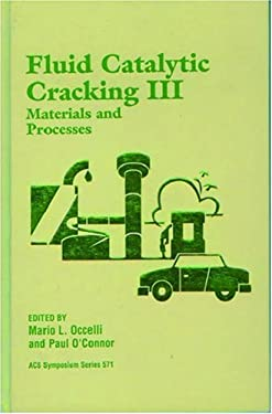 Fluid Catalytic Cracking III: Materials and Processes 9780841229969
