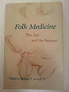 Folk Medicine: The Art and the Science