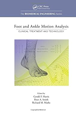 Foot and Ankle Motion Analysis: Clinical Treatment and Technology 9780849339714