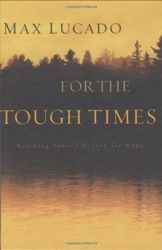 For the Tough Times: Reaching Toward Heaven for Hope 9780849921445