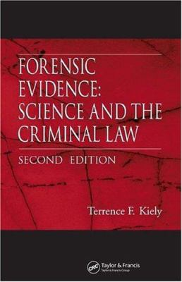 Forensic Evidence: Science and the Criminal Law 9780849328589