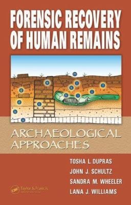Forensic Recovery of Human Remains: Archaeological Approaches 9780849329821
