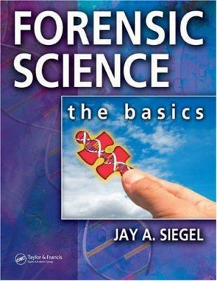 Forensic Science: The Basics, Second Edition 9780849346316