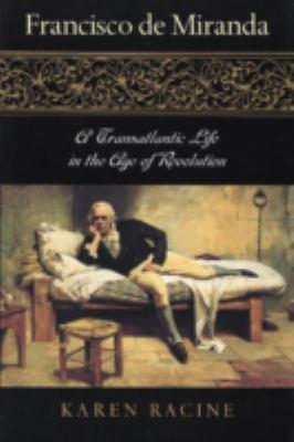 Francisco de Miranda: A Transatlantic Life in the Age of Revolution 9780842029094