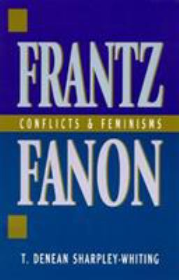 Frantz Fanon: Conflicts and Feminisms 9780847686391