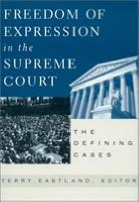 Freedom of Expression in the Supreme Court: The Defining Cases 9780847697106