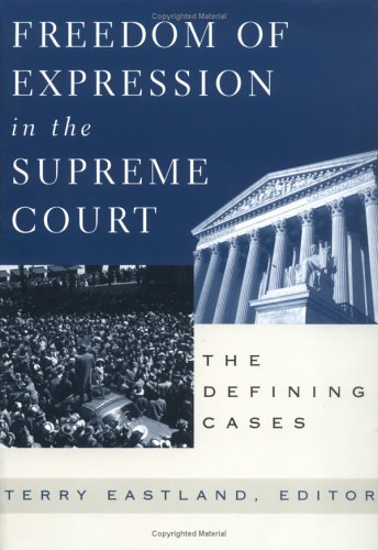 Freedom of Expression in the Supreme Court: The Defining Cases 9780847697113