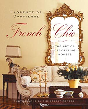 French Chic: The Art of Decorating Houses 9780847830596