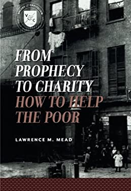 From Prophecy to Charity: How to Help the Poor 9780844743806