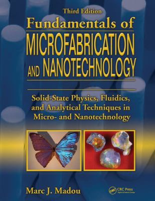 Fundamentals of Microfabrication and Nanotechnology 3 Volume Set 9780849331800