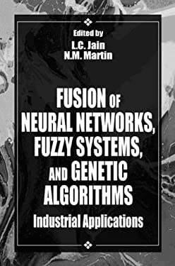 Fusion of Neural Networks, Fuzzy Systems and Genetic Algorithms 9780849398049