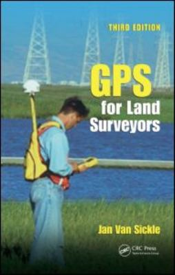 GPS for Land Surveyors 9780849391958