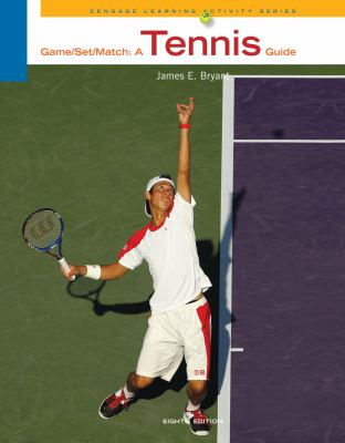 Game-Set-Match: A Tennis Guide 9780840053602