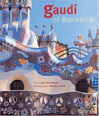 Gaudi of Barcelona 9780847820627