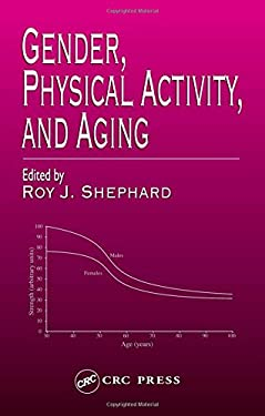 Gender, Physical Activity, and Aging 9780849310270