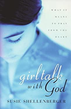 Girl Talk with God 9780849942907