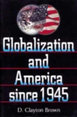 Globalization and America Since 1945 9780842050142