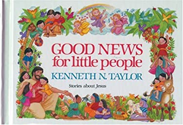 Good News for Little People Kenneth N. Taylor and Kathryn Shoemaker